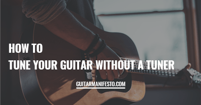 How To Tune Your Guitar Without A Tuner